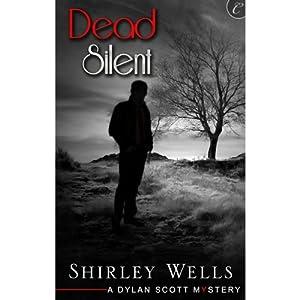 Dead Silent: A Dylan Scott Mystery | [Shirley Wells]