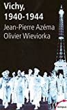 Vichy 1940-1944 (French Edition) (2262022291) by Azema, J-P