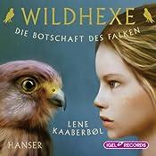 Die Botschaft des Falken (Wildhexe 2) | Lene Kaaberbøl