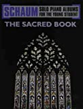 The Sacred Book (Schaum Solo Piano Album for the Young Student) (0757995462) by John W. Schaum