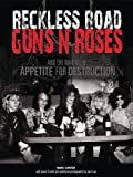 Image of Reckless Road: Guns N' Roses and the Making of Appetite for Destruction