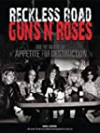 Reckless Road: Guns N' Roses and the...