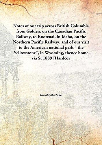 notes-of-our-trip-across-british-columbia-from-golden-on-the-canadian-pacific-railway-to-kootenai-in