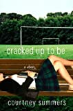 Cracked Up to Be (Young Adult: Fiction)