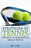img - for STRATEGIES OF TENNIS: tennis, tennis games, how to play tennis, play tennis, how to start playing tennis, tennis training, tennis fitness book / textbook / text book