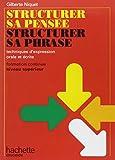 Structurer sa pensée, structurer sa phrase: Techniques d'expression orale et écrite, formation continue niveau supérieur (Livre de l'étudiant)...