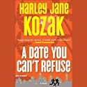 A Date You Can't Refuse (       UNABRIDGED) by Harley Jane Kozak Narrated by Deanna Hurst