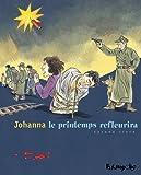 echange, troc Johanna - Le printemps refleurira, Tome 2