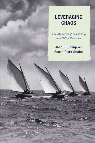Leveraging Chaos: The Mysteries of Leadership and Policy...
