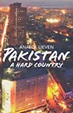Pakistan: A Hard Country by Anatol Lieven (2011-04-28)