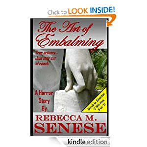 The Art of Embalming: A Horror Short Story Rebecca M. Senese