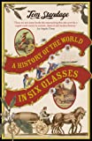 A History of the World in 6 Glasses (1843545950) by TOM STANDAGE