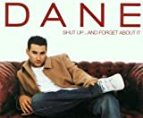 Dane Bowers Shut Up ... And Forget About It
