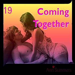 Coming Together: Ann Summers Short Story 19 | [Ann Summers]
