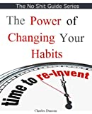 The Power of Changing your Habits (No Shit Guide)
