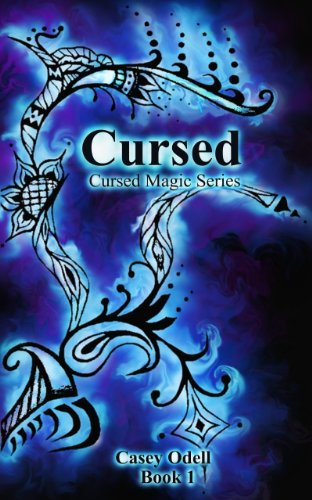 Casey Odell - Cursed (Cursed Magic Series, Book One) (English Edition)