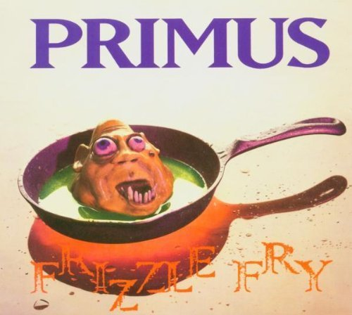 Frizzle Fry by Primus (2002) Audio CD (Frizzle Fry compare prices)