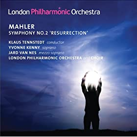 Mahler: Symphony No. 2, &quot;Resurrection&quot;