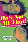 img - for He's Not All That!: How to Attract the Good Guys Hardcover December 26, 2000 book / textbook / text book