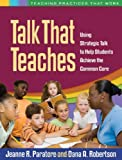 img - for Talk That Teaches: Using Strategic Talk to Help Students Achieve the Common Core (Teaching Practices That Work) book / textbook / text book