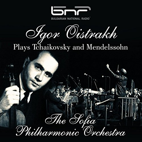 Igor Oistrakh Plays Tchaikovsky and Mendelssohn