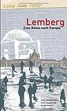 Lemberg - Eine Reise nach Europa
