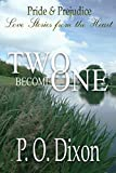 Two Become One: Pride and Prejudice Love Stories from the Heart
