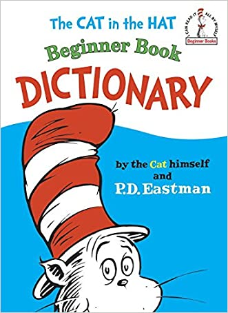 The Cat in the Hat Beginner Book Dictionary (I Can Read It All by Myself Beginner Books) written by P D Eastman