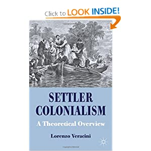 Settler Colonialism: A Theoretical Overview by Lorenzo Veracini