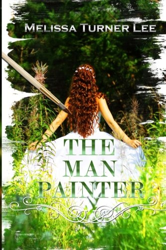 The Man Painter: The Painter Series (Volume 2) by Melissa Turner Lee