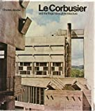 Le Corbusier and the tragic view of architecture (The Architect and society) (0713904410) by Jencks, Charles