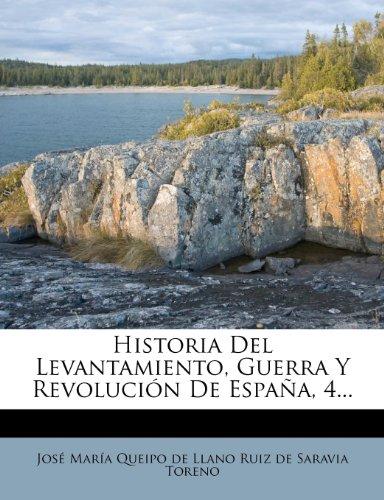 Historia Del Levantamiento, Guerra Y Revolución De España, 4...