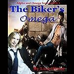 The Biker's Omega: Alpha and Omega Series, Book 1 | Lisa Oliver