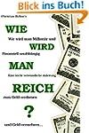 Wie Wird Man Reich: Wie wird man Mill...