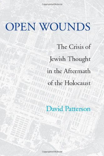 Open Wounds: The Crisis of Jewish Thought in the...