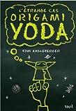 L\'étrange cas d\'Origami Yoda par Tom Angleberger