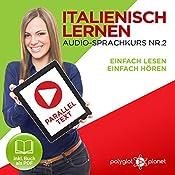 Italienisch Lernen - Einfach Lesen | Einfach Hören | Paralleltext: Italienisch Audio-Sprachkurs Nr. 2 |  Polyglot Planet