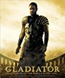 img - for Gladiator: The Making of the Ridley Scott Epic (Newmarket Pictorial Moviebook) book / textbook / text book