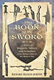 img - for The Book of the Sword: A History of Daggers, Sabers, and Scimitars from Ancient Times to the Modern Day book / textbook / text book