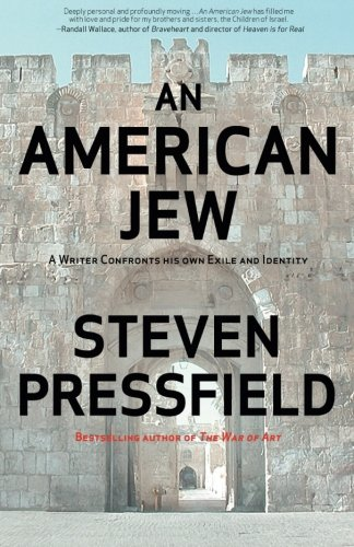 An American Jew: A Writer Confronts His Own Exile and Identity, by Steven Pressfield