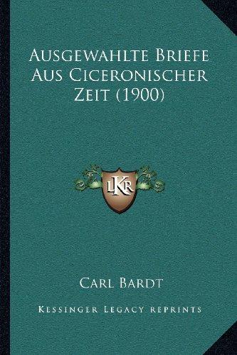 Ausgewahlte Briefe Aus Ciceronischer Zeit (1900)