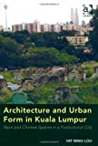 Yat Ming Loo Architecture and Urban Form in Kuala Lumpur