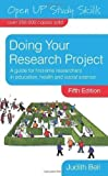 Doing Your Research Project: A Guide for First-Time Researchers in Education, Health and Social Science (Open Up Study Skills) by Bell, Judith on 01/05/2010 5th (fifth) edition Judith Bell