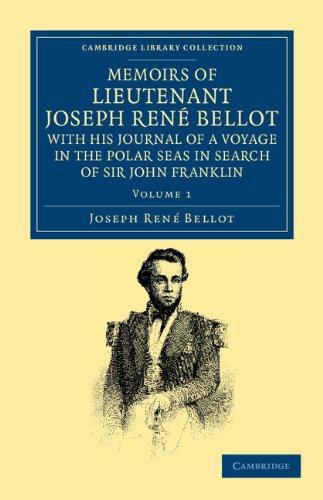 回忆录 》 中尉约瑟夫 René Bellot,与他在搜索的约翰 · 富兰克林爵士 (剑桥大学图书馆收集-极地探险) 极地海洋中航行的日记