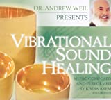 Dr Andrew Weil Presents: Vibrational Sound Healing