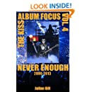 The Kiss Album Focus, Volume IV: Never Enough, 2006 - 2013 (Volume 4)