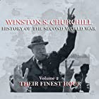 Winston S. Churchill: The History of the Second World War, Volume 2 - Their Finest Hour Hörbuch von Winston S. Churchill Gesprochen von: Michael Jayston