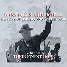 Winston S. Churchill: The History of the Second World War, Volume 2 - Their Finest Hour | Livre audio Auteur(s) : Winston S. Churchill Narrateur(s) : Michael Jayston
