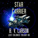 Star Carrier: Lost Colonies, Book 3 | B. V. Larson
