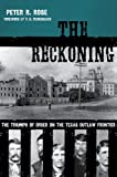 The Reckoning: The Triumph of Order on the Texas Outlaw Frontier (American Liberty and Justice)
